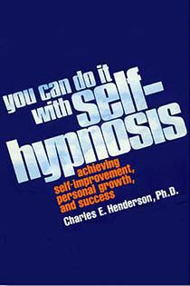 book you can do it with self-hypnosis by charles e. henderson ph.d.