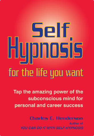 self-hypnosis for the life you want by charles henderson