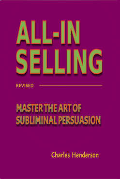 all-in selling master the art of subliminal persuasion by charles henderson